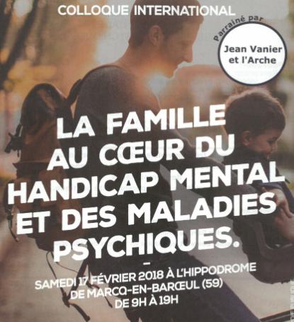 Colloque International «La famille au cœur du handicap mental et des maladies psychiques» Samedi 17 février